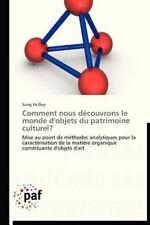 Comment Nous découvrons le Monde d'Objets du Patrimoine Culturel? by Vo Duy...
