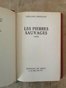 FERNAND POUILLON - LES PIERRES SAUVAGES - ED DU SEUIL 1964 - BELLE RELIURE