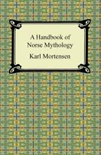 Handbook of Norse Mythology, Paperback by Mortensen, Karl; Crowell, A. Clinto.