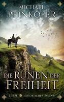 Die Runen der Freiheit von Michael Peinkofer (2017, Hardcover)