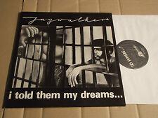 Jaywalker-I told them my dreams... LP-Aural Exciter Records 91105