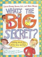 Whats the Big Secret?: Talking about Sex with Girls and Boys by Laurie Krasny B