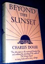 BEYOND THE SUNSET - CHARLES DOUIE (AUTHOR OF THE WEARY ROAD) 1935 1st EDN *RARE*