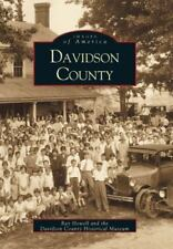 Images of America: Davidson County by Ray Howell & Historical Museum Staff