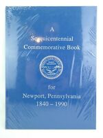 Sesquicentennial Commemorative Book for Newport Pennsylvania 1840-1990 - New