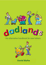 Very Good, Dadlands: The Alternative Handbook for New Fathers, Blythe, Daniel, B