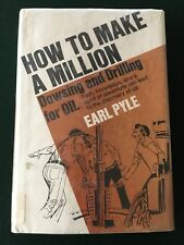 How To Make A Million Dowsing And Drilling For Oil