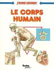 J'AIME SAVOIR - LE CORPS HUMAIN - BORDAS JEUNESSE