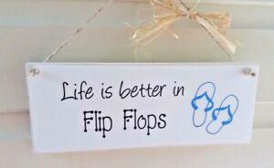 Wooden Handmade Chalk Painted Plaque/Sign 'Life Is Better In Flip Flops
