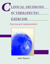 Clinical Decisions in Therapeutic Exercise: Planning and Implementation