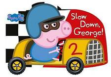 Peppa Pig: Slow Down, George!, Good Condition Book, NA, ISBN 9780241252680
