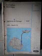 Ford : documentation atelier Systèmes de freinage ABS Bosch 5.3 - CG7687