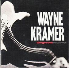 "CD ALBUM  WAYNE KRAMER ""DANGEROUS"""