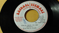 """King Oney & Friends - You'll Have To Go /Reggae 7"""" on  Rapael Stewart Label"""