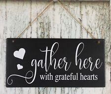 """Family Wood Sign """"Gather Here With Grateful Hearts"""" 12"""" x 6"""" Farmhouse"""