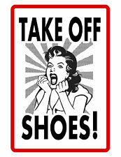 TAKE OFF SHOES SIGN  DURABLE ALUMINUM NO RUST FULL COLOR CUSTOM SIGN