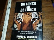 Do Lunch or Be Lunch The Power of Predictability in Creating Stevenson Signed