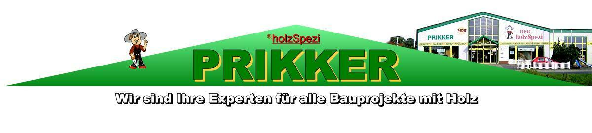 PRIKKER-Fachmarkt - Der holzSpezi