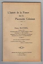 L'Intérêt de la France dans les Placements Coloniaux - Préface M.LYAUTEY