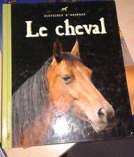 Histoires d'animaux. Le cheval, Bayard Jeunesse. 2001.