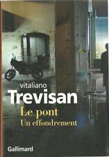 LITTERATURE ITALIENNE / VITALIANO TREVISAN : LE PONT UN EFFRONDEMENT - NRF - 30%
