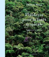 Plaidoyer pour la forêt tropicale**Sommet de la diversité*Francis Hallé*07/05/14