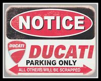 NOTICE DUCATI PARKING ONLY MOTORCYCLE MOTORBIKE METAL PLAQUE TIN WALL SIGN 1672