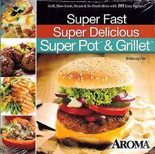 New! Super Fast Super Delicious Super Pot & Grillet Brittany Ost Cookbook Aroma