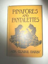 Ada Claire Darby Pinafores and Pantalettes: Or, The Big Brick House 1927 1st Prt