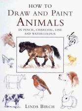 NEW - How to Draw and Paint Animals in Pencil, Charcoal, Line and Water Colour