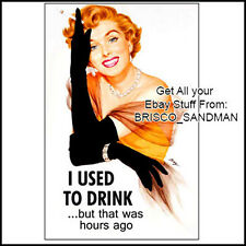 "Fridge Fun Refrigerator Magnet ""I USED TO DRINK BUT THAT HOURS AGO"" Funny Retro"