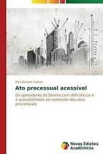 Ato processual acessível: Os operadores do Direito com deficiência e a acessibil