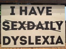 WOODEN POSTCARD SIGN / I HAVE DYSLEXIA - NEW
