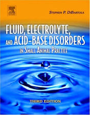 Fluid Electrolyte And Acid-Base Disorders In Small Animal Practice by Dibartola