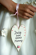 Handmade Wooden Heart Wedding Sign Daddy here comes Mummy Gift Sign Any colour