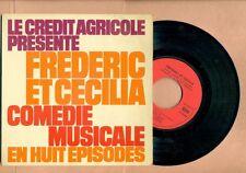 DISQUE PUBLICITAIRE CREDIT AGRICOLE - COMEDIE MUSICALE : FREDERIC et CECILIA -