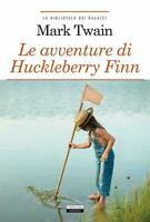 Le avventure di Huckleberry Finn di Mark Twain Libro Crescere Edizione