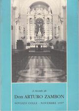 A RICORDO DI ARTURO ZAMBON SOVIZZO COLLE NOVEMBRE 1997 VICENZA