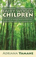 The Fairy Woods Children : A Story of Magic and Adventure, from Where the Two...