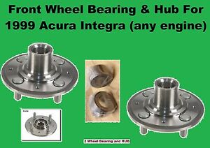 Front Wheel Bearing and Hub Fit For 1999 Acura Integra - ANY ENGINE (pair)