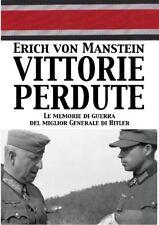 MANSTEIN Vittorie perdute. Le memorie di guerra del miglior Generale di Hitler