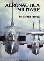 AERONAUTICA MILITARE. La difesa aerea - COGGI IGINO - MONOGRAFIE 1985