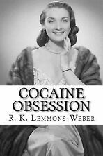 Cocaine Obsession : What's Your Perception by R. Lemmons-Weber (2017, Paperback)