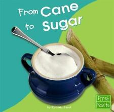 From Cane to Sugar From Farm to Table