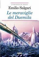 Le meraviglie del Duemila Emilio Salgari Integrale Crescere Edizioni LIBRO Nuovo
