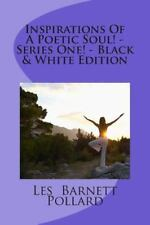 Inspirations of a Poetic Soul! - Series One! - Black and White Edition by Les...