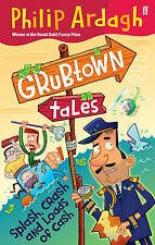 Grubtown Tales: Splash, Crash and Loads of Cash, Philip Ardagh, New Book