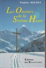 BOUDET Paulette / Les Ouvriers de la Sixième Heure Editions des Béatitudes 1998.