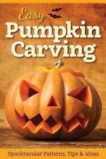 Easy Pumpkin Carving : Spooktacular Patterns, Tips and Ideas by Peg Couch...