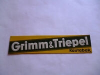 Grimm & Triepel Kautabak  Nordhausen  Orig. altes Blechschild Zigarren 1930er J.